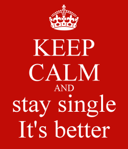 keep-calm-and-stay-single-it-s-better
